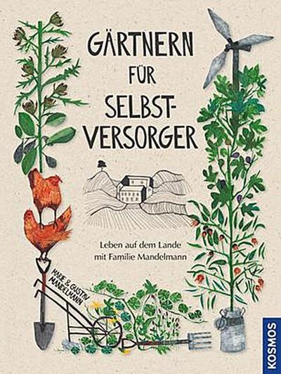 Gärtnern für Selbstversorger: Leben auf dem Lande mit Familie Mandelmann