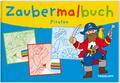Zaubermalbuch Piraten; Malbücher und -blöcke; Ill. v. Beurenmeister, Corina/Matthies, Don Oliver; Deutsch