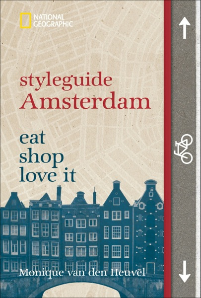 Monique van den Heuvel ~ styleguide Amsterdam (National Geogra ... 9783866904651