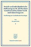 Soziale und individualistische Auffassung im 18. Jahrhundert, vornehmlich bei Adam Smith und Adam Ferguson.