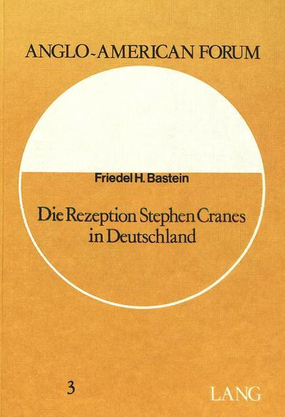 Die Rezeption Stephen Cranes in Deutschland