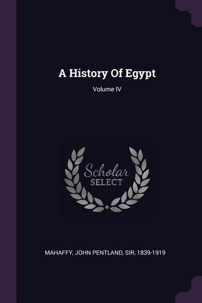 A History of Egypt; Volume IV
