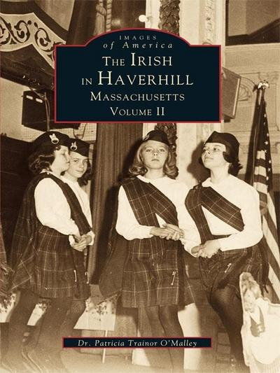 Irish in Haverhill, Massachusetts: Volume II