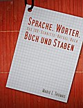 Sprache, Wörter, Buch und Staben