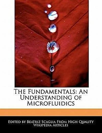 The Fundamentals: An Understanding of Microfluidics