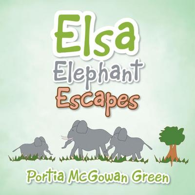Elsa Elephant Escapes