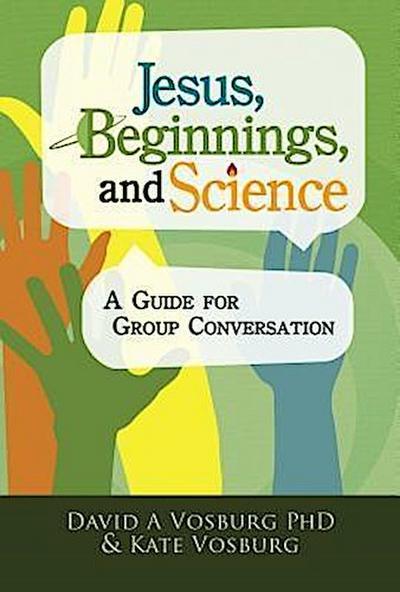 Jesus, Beginnings, and Science