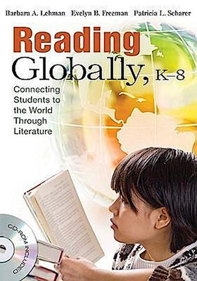 Reading Globally, K-8: Connecting Students to the World Through Literature [With CDROM]