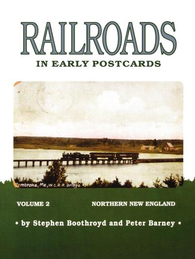 Railroads in Early Postcards: Northern New England