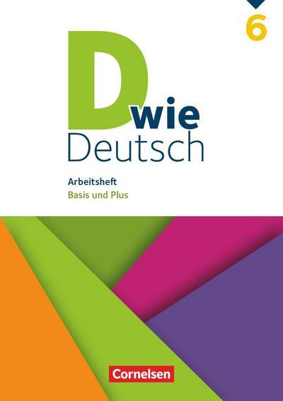 D wie Deutsch 6. Schuljahr - Arbeitsheft mit Lösungen