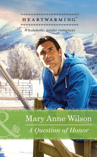 A Question Of Honor (Mills & Boon Heartwarming) (The Carsons of Wolf Lake, Book 1)