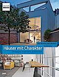 Häuser mit Charakter - Umbauen, erweitern, au ...