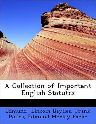 A Collection of Important English Statutes