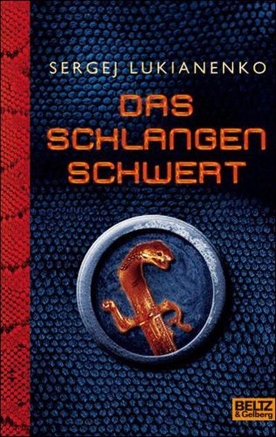 Das Schlangenschwert: Roman (Beltz & Gelberg)