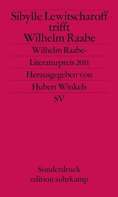 Sibylle Lewitscharoff trifft Wilhelm Raabe (edition suhrkamp)