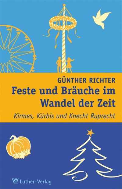 Feste und Bräuche im Wandel der Zeit: Kirmes, Kürbis und Knecht Ruprecht