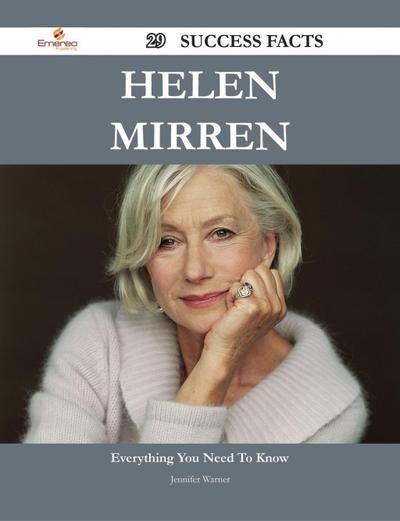 Helen Mirren 29 Success Facts - Everything you need to know about Helen Mirren
