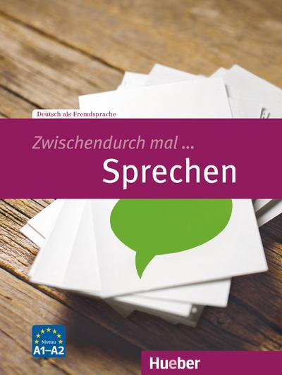 Zwischendurch mal ... Sprechen. Deutsch als Fremdsprache / Kopiervorlagen