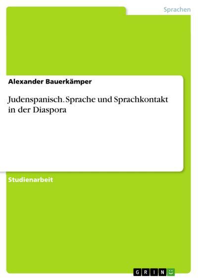 Judenspanisch. Sprache und Sprachkontakt in der Diaspora
