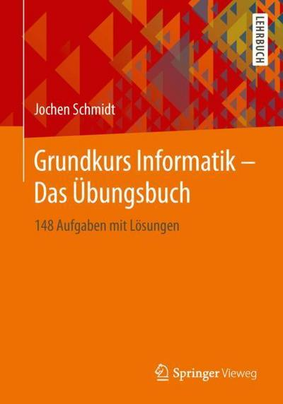Grundkurs Informatik - Das Übungsbuch