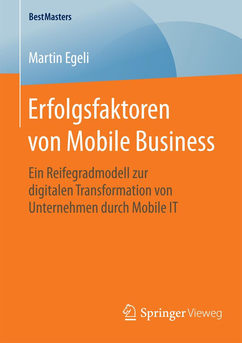 Erfolgsfaktoren von Mobile Business Martin Egeli