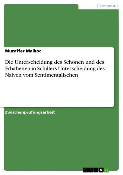 Die Unterscheidung des Schönen und des Erhabenen in Schillers Unterscheidung des Naiven vom Sentimentalischen