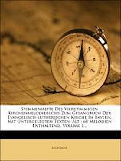 Stimmenhefte des Vierstimmigen Kirchenmelodiebuchs zum Gesangbuch der Evangelisch-lutherischen Kirche in Bayern, erstes Heft