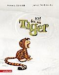 Ich bin ein Tiger; Ill. v. Tourlonias, Joëlle ...
