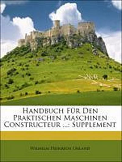 Handbuch für den praktischen Maschinen Constructeur, Supplement-Band