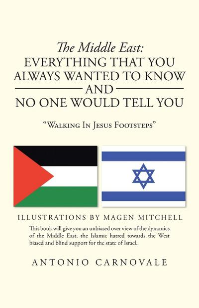 The Middle East: Everything That You Always Wanted to Know and No One Would Tell You: 'Walking in Jesus Footsteps'