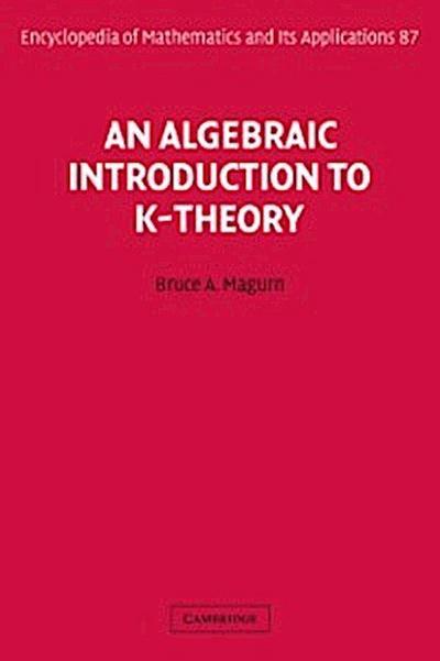 Algebraic Introduction to K-Theory