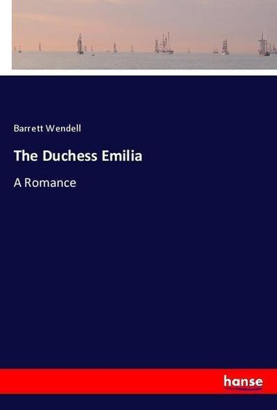 The Duchess Emilia