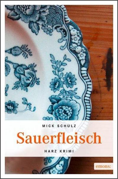 Sauerfleisch   ; Harz Krimi ; Deutsch;  -