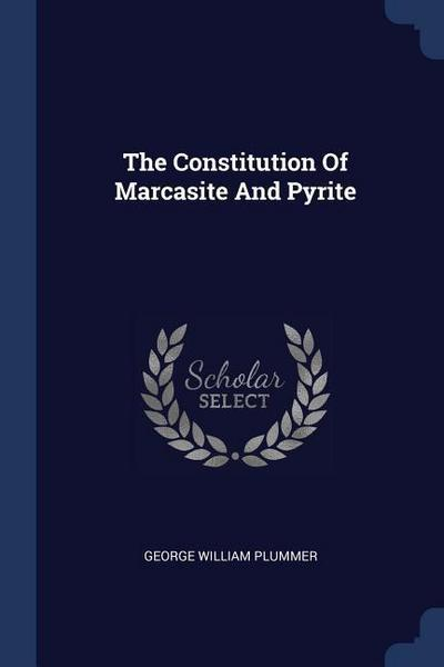 The Constitution of Marcasite and Pyrite