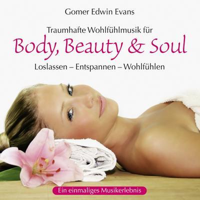 Traumhafte Wohlfühlmusik für Body, Beauty & Soul, 1 Audio-CD