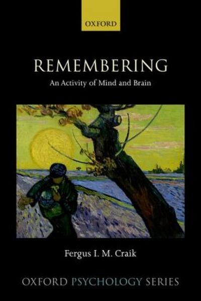 Remembering: An Activity of Mind and Brain