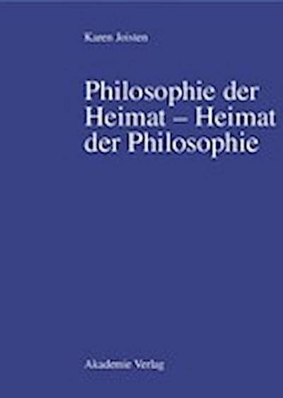 Philosophie der Heimat - Heimat der Philosophie