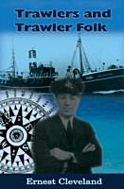 Trawlers and Trawler Folk