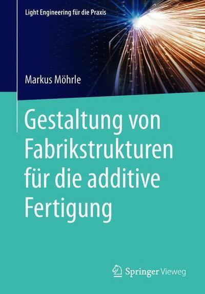 Gestaltung von Fabrikstrukturen für die additive Fertigung