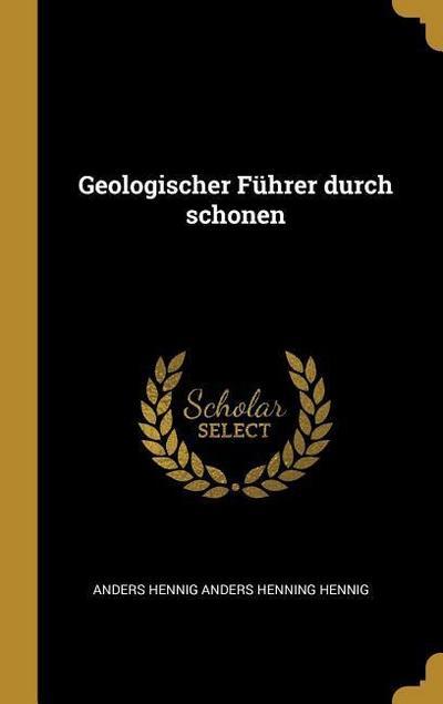 Geologischer Führer Durch Schonen