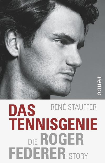 Das Tennis-Genie: Die Roger-Federer-Story - Pendo - Gebundene Ausgabe, Deutsch, René Stauffer, Die Roger-Federer-Story, Die Roger-Federer-Story