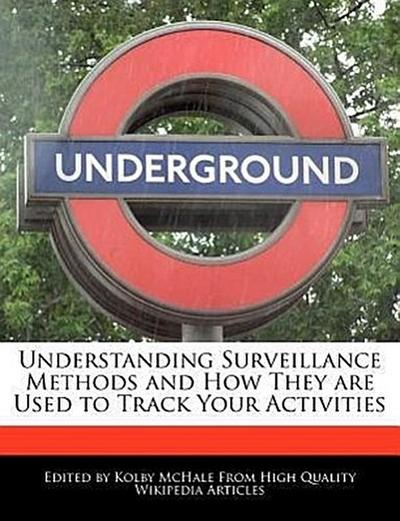 Understanding Surveillance Methods and How They Are Used to Track Your Activities