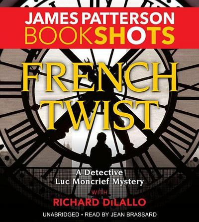 French Twist: A Detective Luc Moncrief Mystery