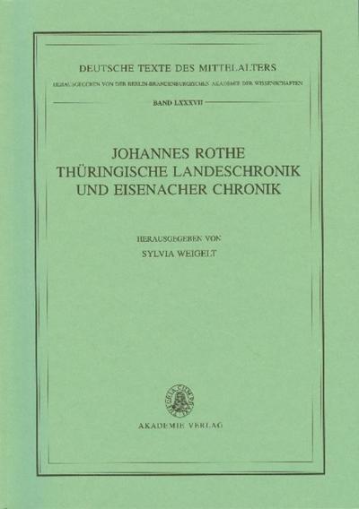 Johannes Rothe Thüringische Landeschronik und Eisenacher Chronik