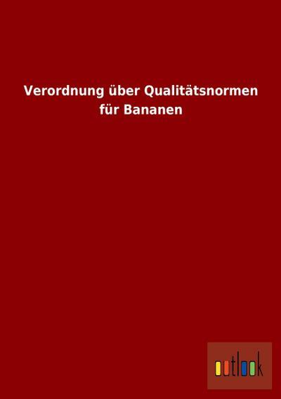 Verordnung über Qualitätsnormen für Bananen