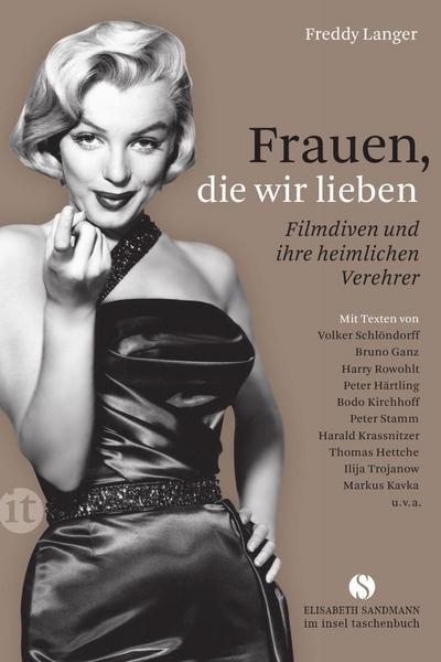 Frauen, die wir lieben: Filmdiven und ihre heimlichen Verehrer (Elisabeth Sandmann im it)