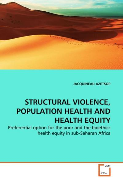 STRUCTURAL VIOLENCE, POPULATION HEALTH AND HEALTH EQUITY