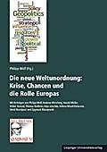Die neue Weltunordnung: Krise, Chancen und die Rolle Europas