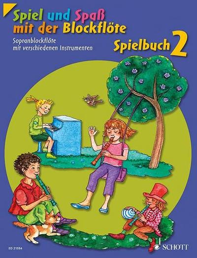 Spiel und Spaß mit der Blockflöte. Spielbuch 2