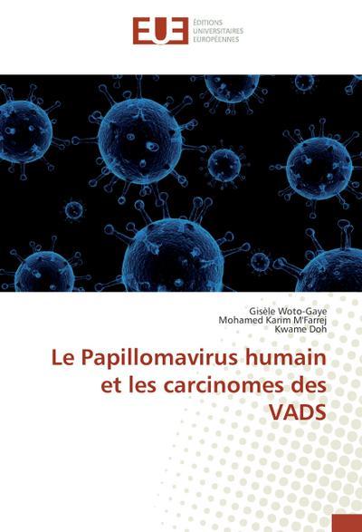 Le Papillomavirus humain et les carcinomes des VADS